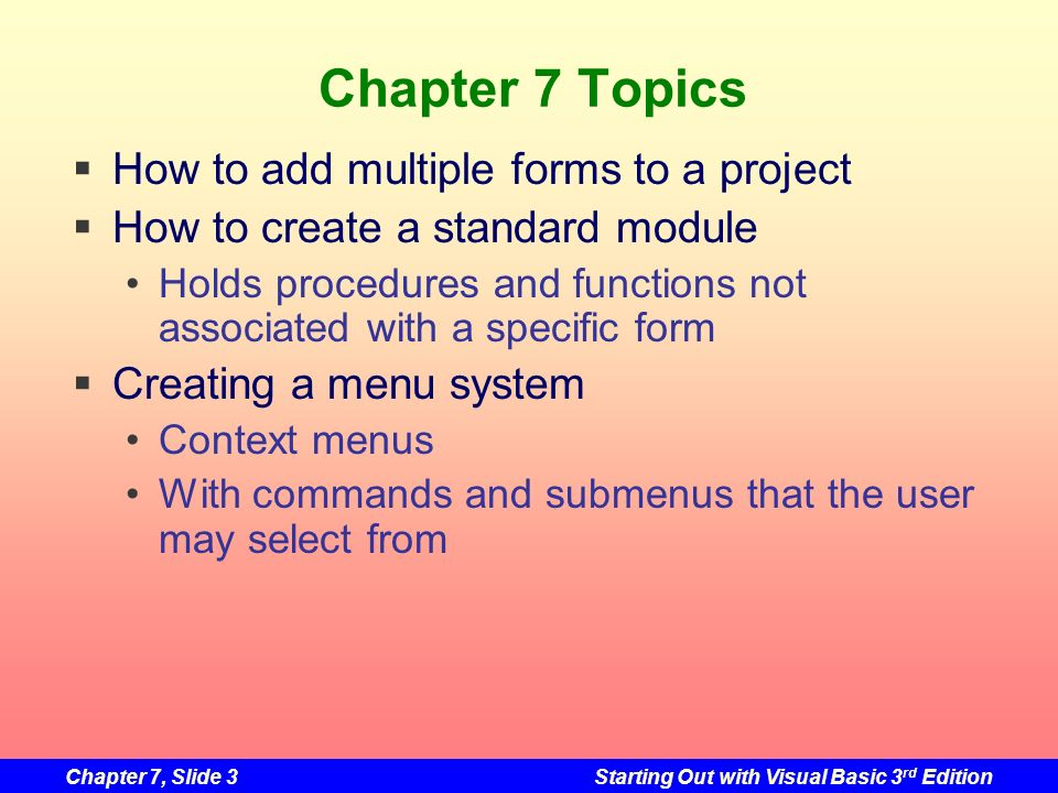 Chapter 7 Topics How to add multiple forms to a project