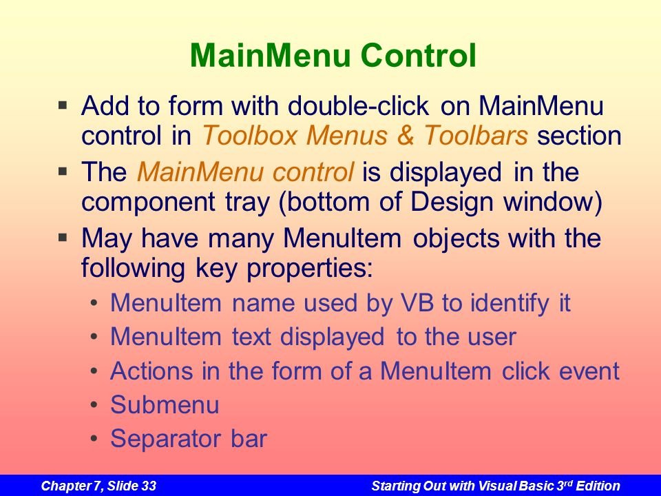 MainMenu Control Add to form with double-click on MainMenu control in Toolbox Menus & Toolbars section.