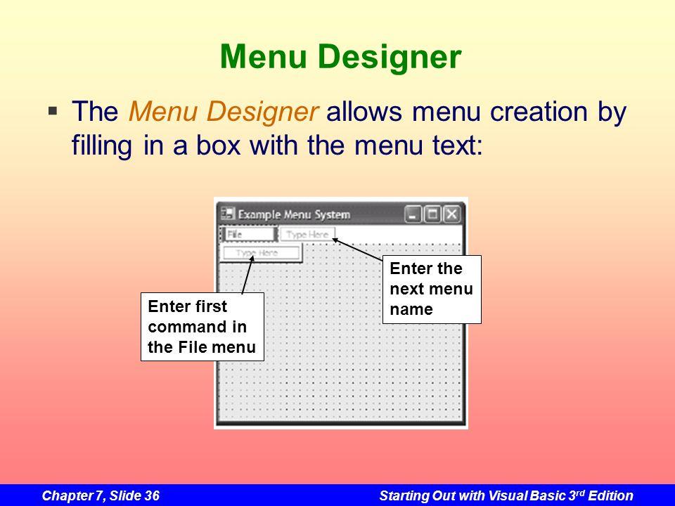 Menu Designer The Menu Designer allows menu creation by filling in a box with the menu text: Enter the.