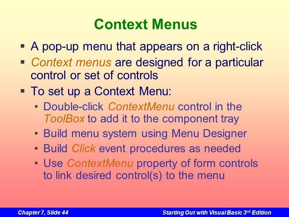 Context Menus A pop-up menu that appears on a right-click