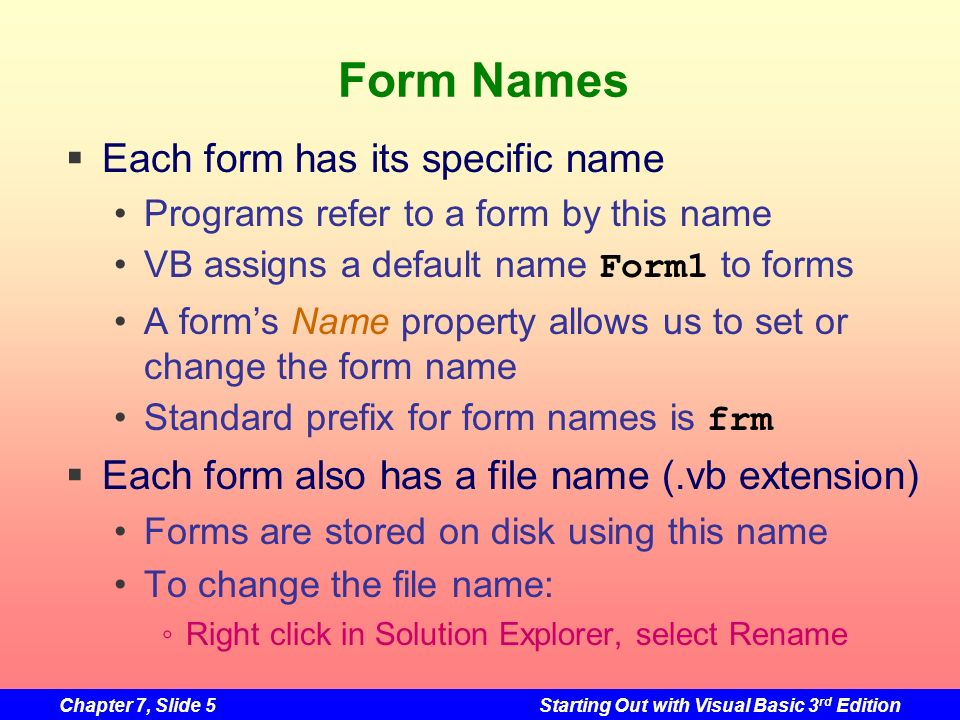 Form Names Each form has its specific name