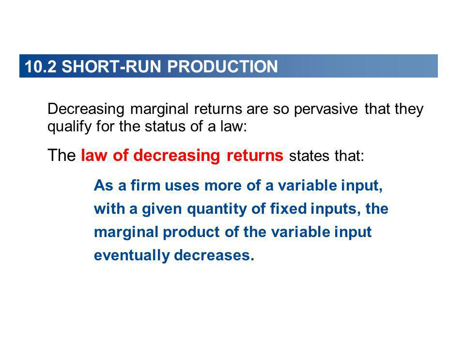The law of decreasing returns states that: