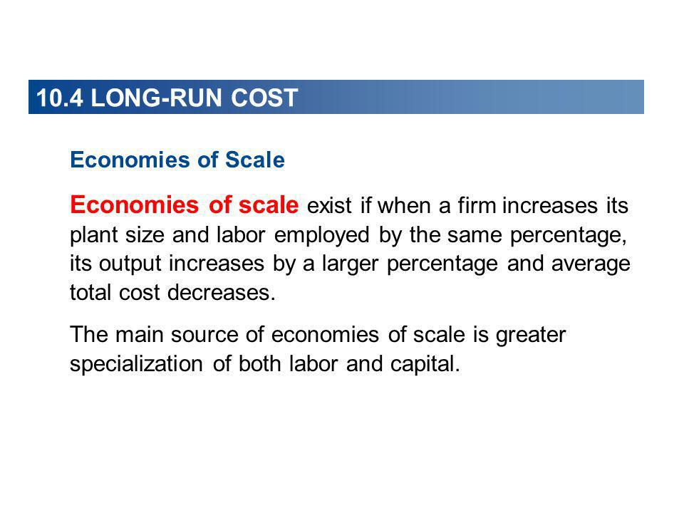 10.4 LONG-RUN COST Economies of Scale.