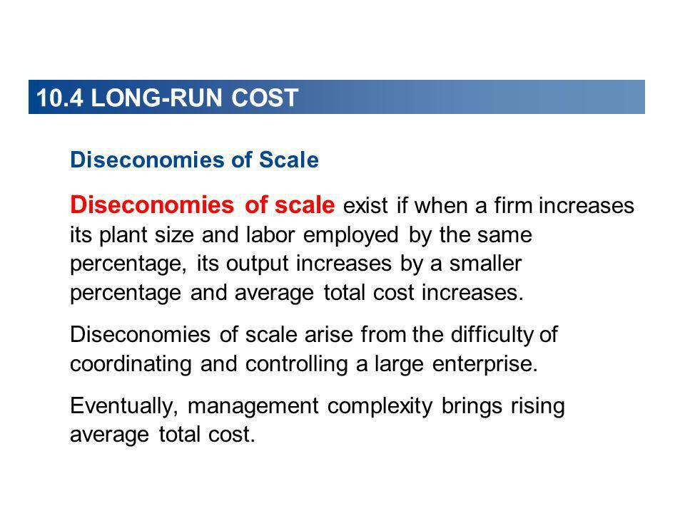 10.4 LONG-RUN COST Diseconomies of Scale.