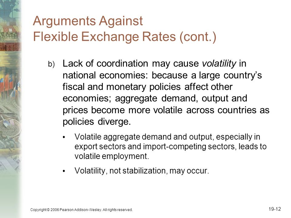 Arguments Against Flexible Exchange Rates (cont.)