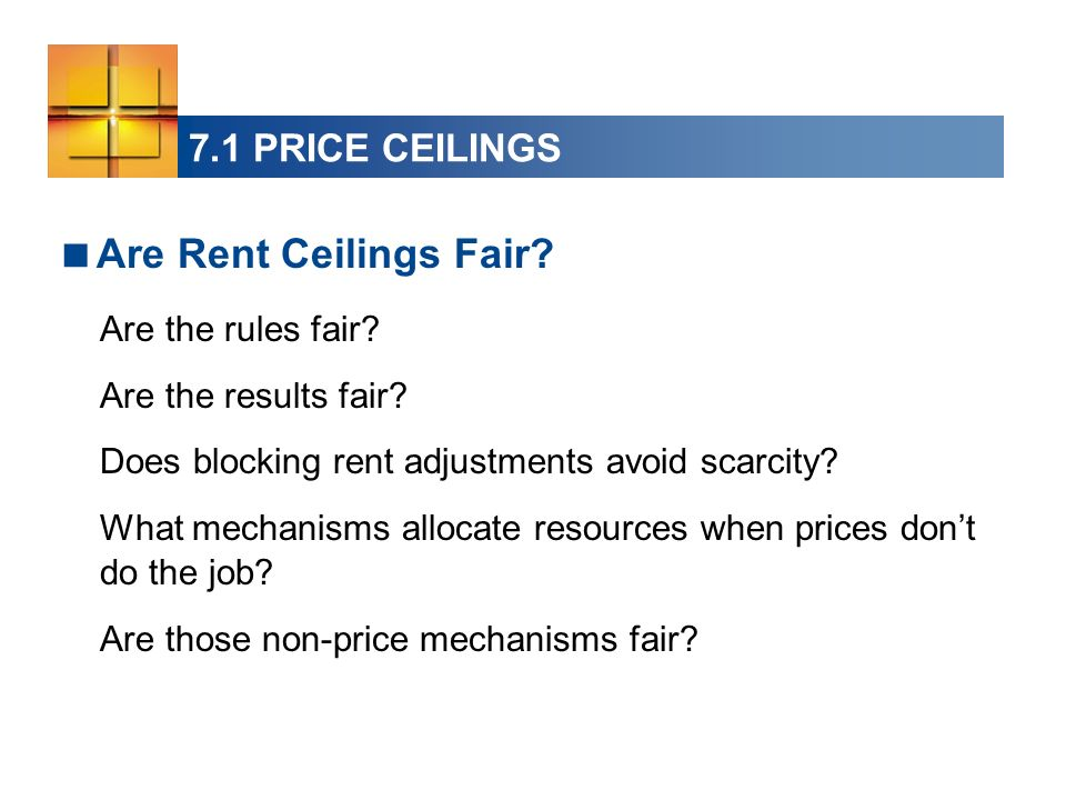 Are Rent Ceilings Fair 7.1 PRICE CEILINGS Are the rules fair