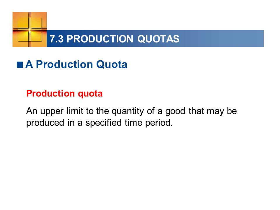 A Production Quota 7.3 PRODUCTION QUOTAS Production quota