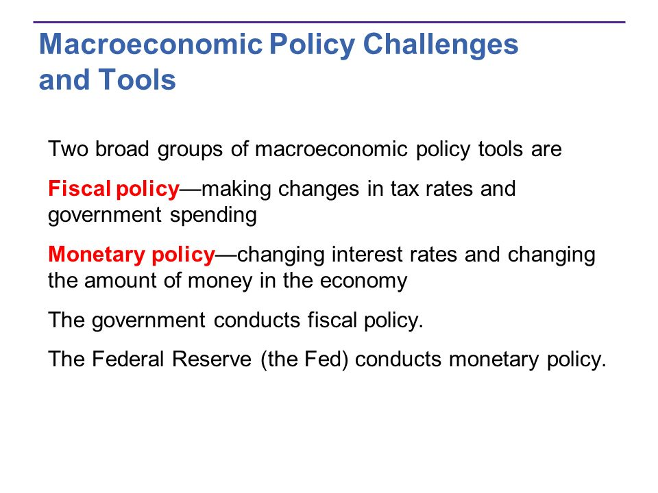 Macroeconomic Policy Challenges and Tools