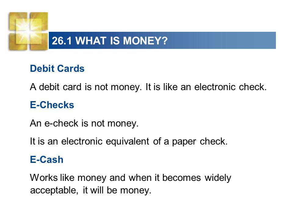26.1 WHAT IS MONEY Debit Cards