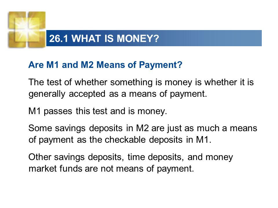 26.1 WHAT IS MONEY Are M1 and M2 Means of Payment