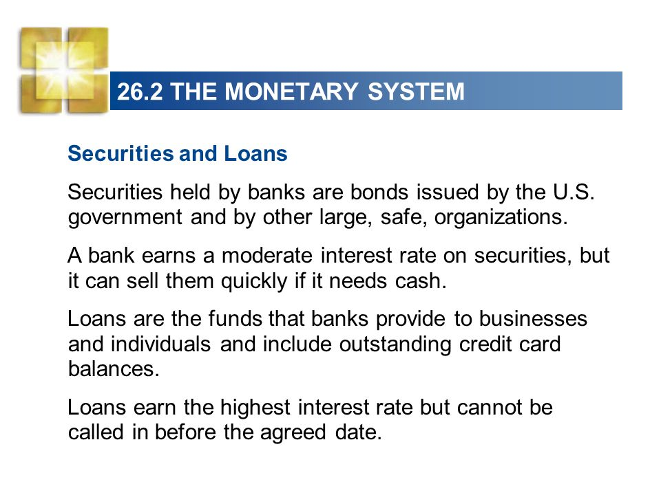 26.2 THE MONETARY SYSTEM Securities and Loans