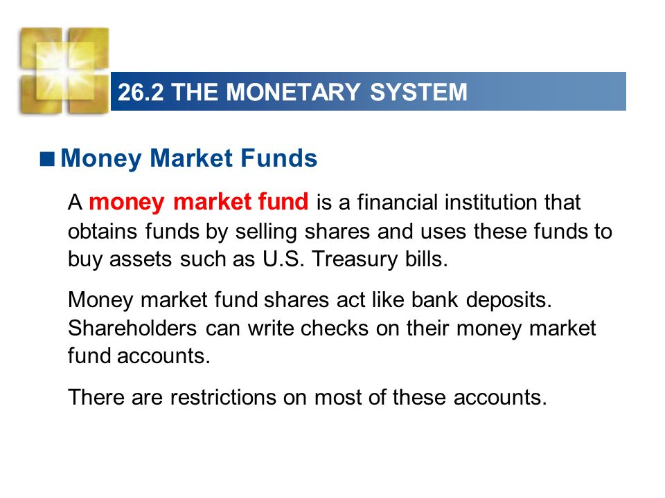 Money Market Funds 26.2 THE MONETARY SYSTEM