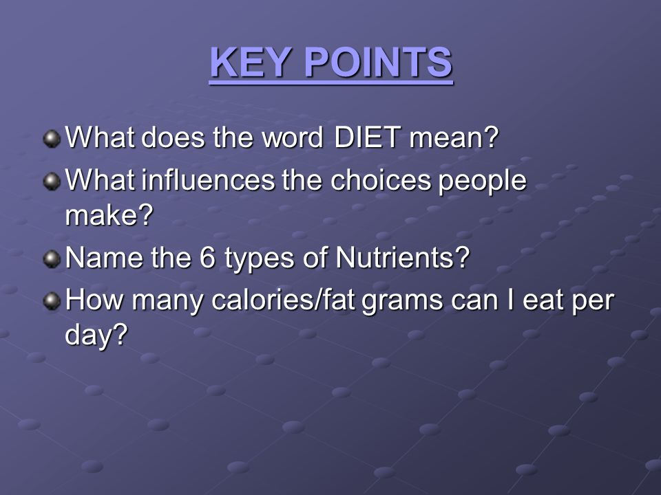KEY POINTS What does the word DIET mean