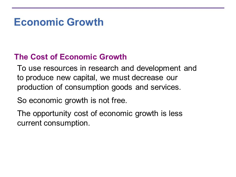 Economic Growth The Cost of Economic Growth