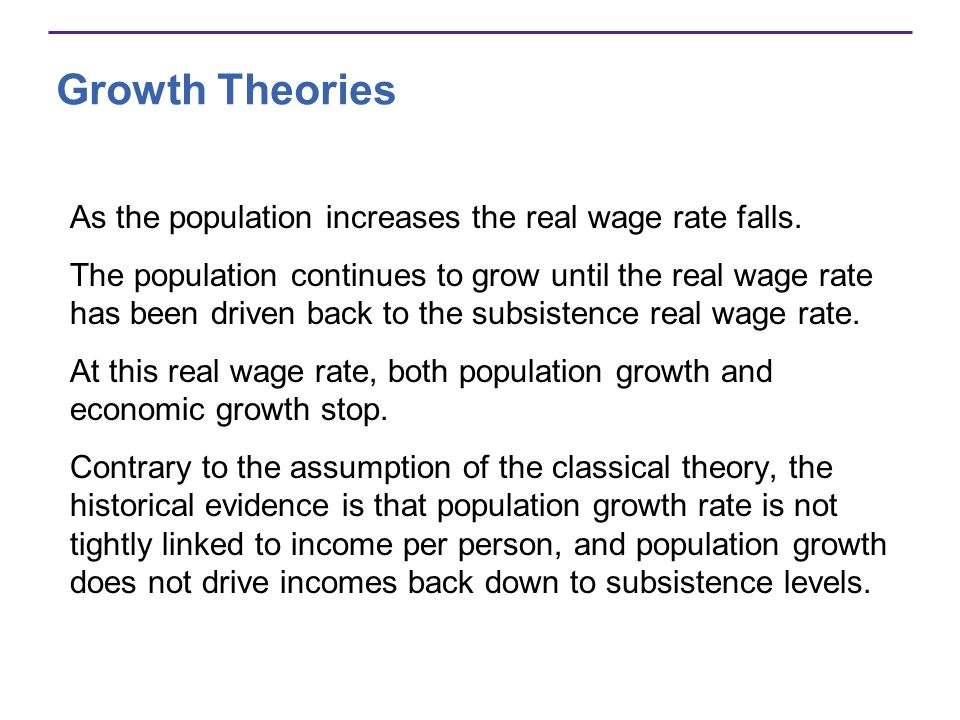 Growth Theories As the population increases the real wage rate falls.