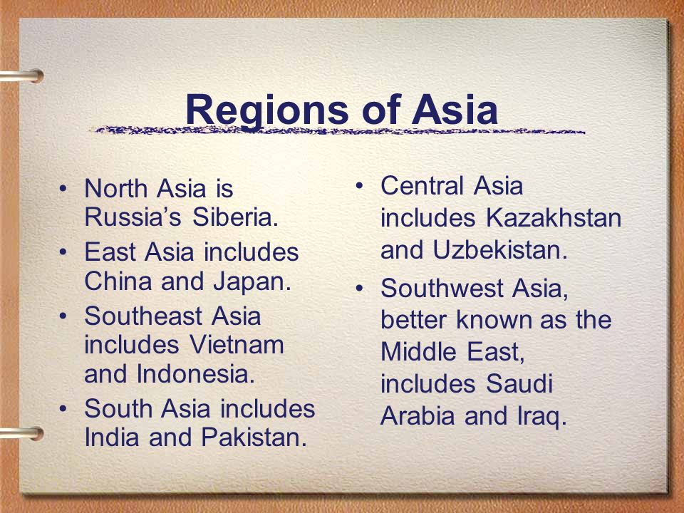 Regions of Asia Central Asia includes Kazakhstan and Uzbekistan.