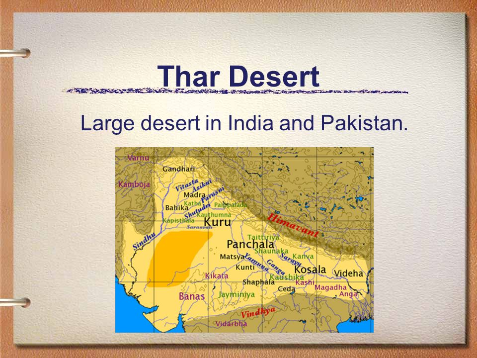 Thar Desert Large desert in India and Pakistan.