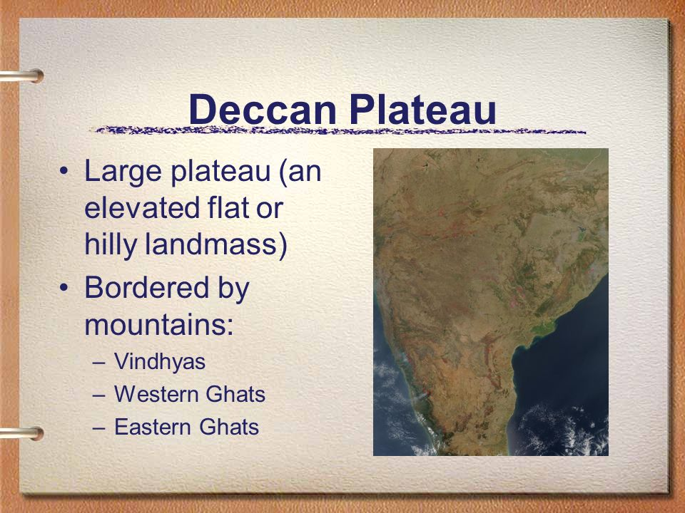 Deccan Plateau Large plateau (an elevated flat or hilly landmass)