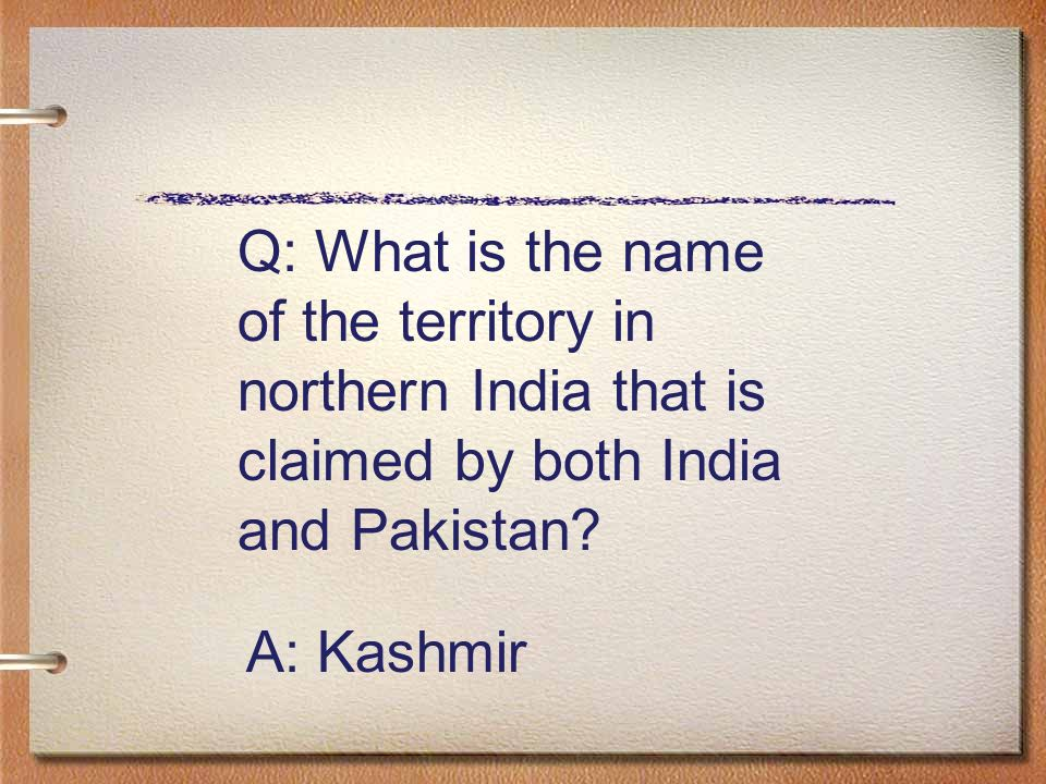 Q: What is the name of the territory in northern India that is claimed by both India and Pakistan
