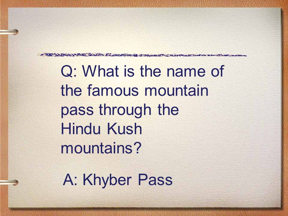 Q: What is the name of the famous mountain pass through the Hindu Kush mountains