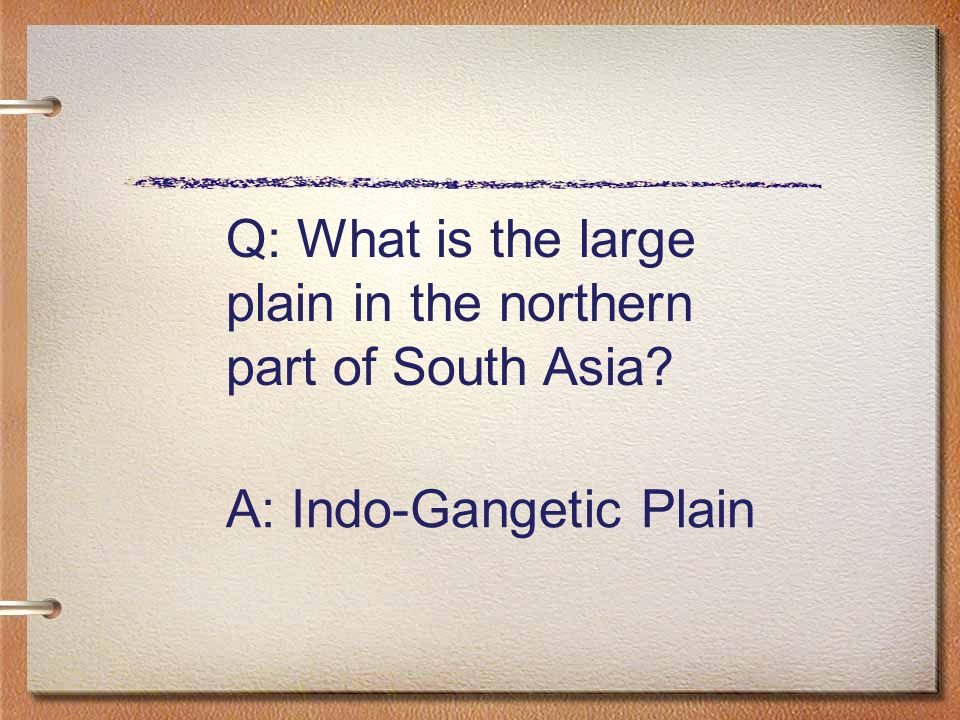 Q: What is the large plain in the northern part of South Asia