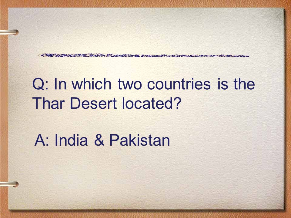 Q: In which two countries is the Thar Desert located