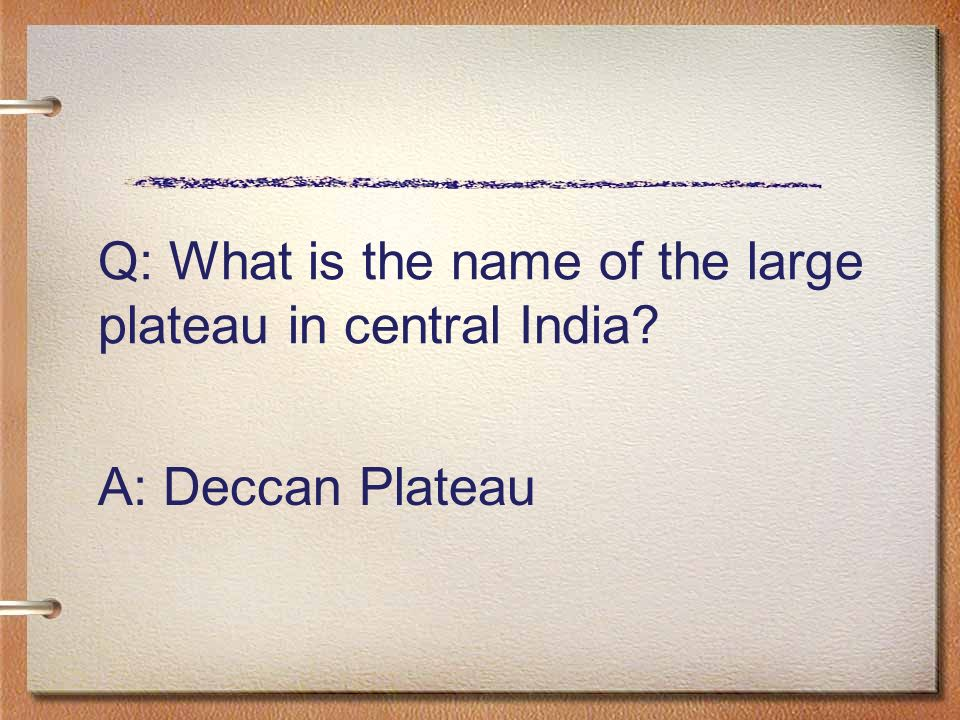 Q: What is the name of the large plateau in central India