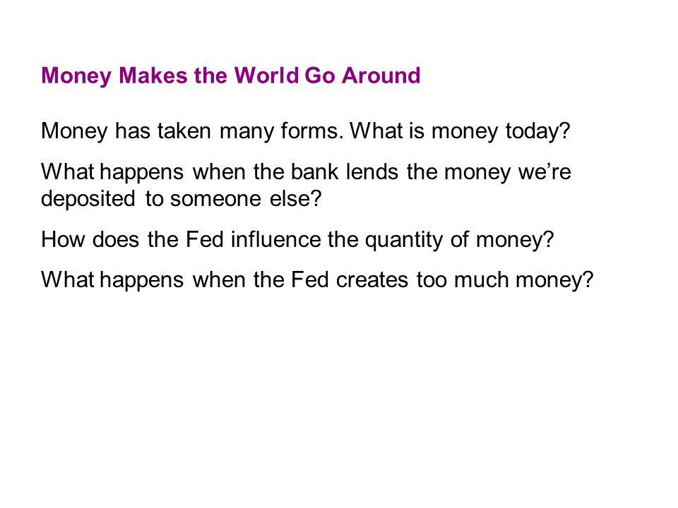 Money Makes the World Go Around