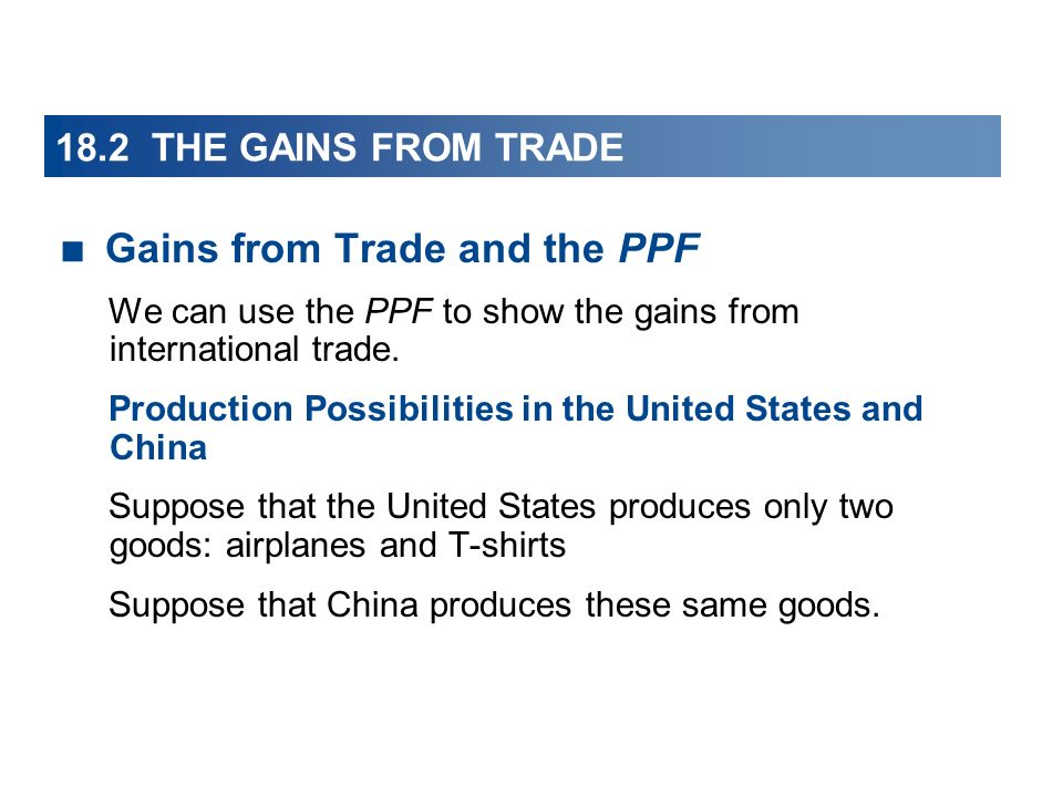 18.2 THE GAINS FROM TRADE Gains from Trade and the PPF