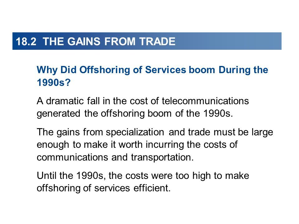18.2 THE GAINS FROM TRADE Why Did Offshoring of Services boom During the 1990s