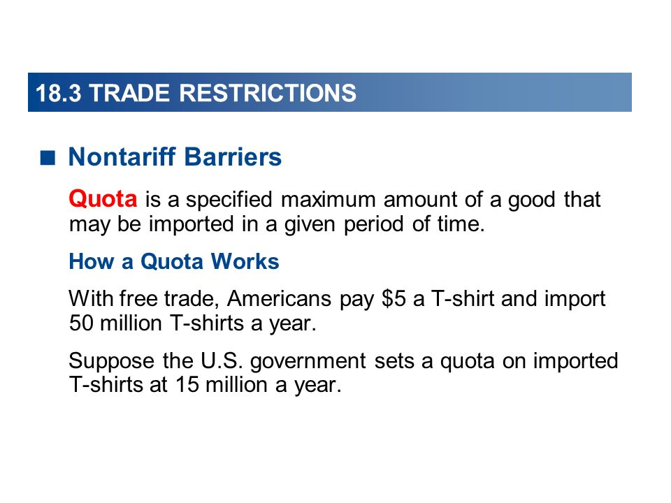 Nontariff Barriers 18.3 TRADE RESTRICTIONS