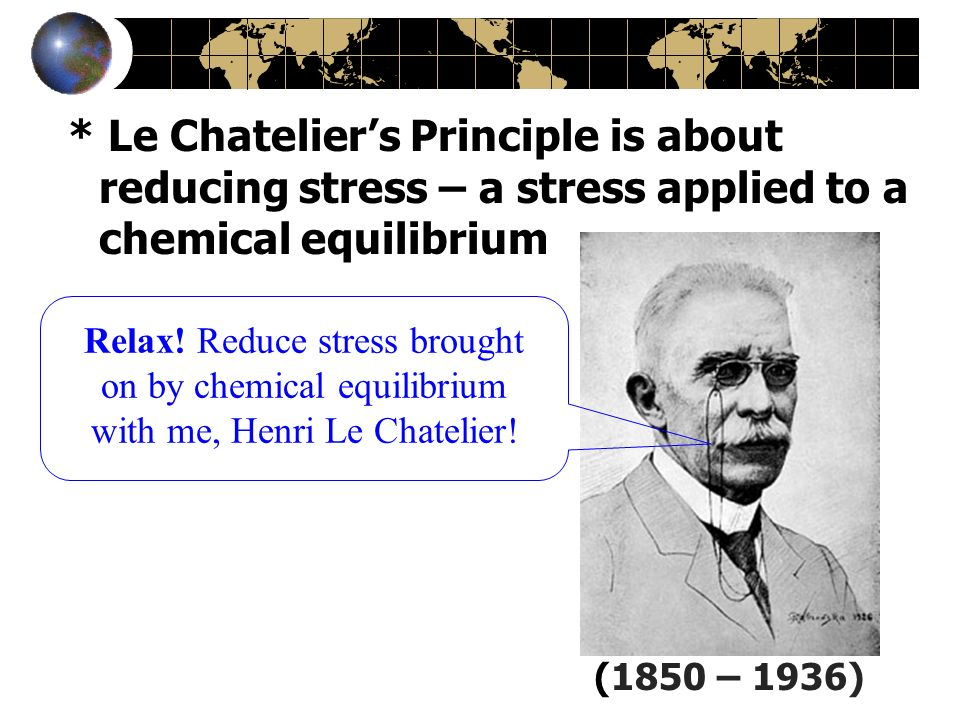 le chatelier s principle and chemical equilibrium systems 208 le chatelier's principle part a le châtelier's principle is used to explain how various factors affect the the system at chemical equilibrium.