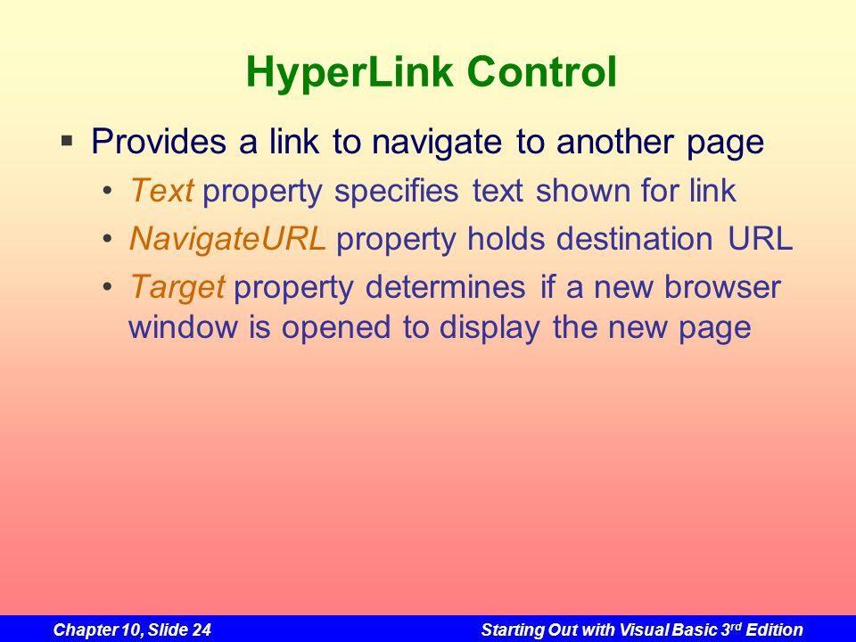 HyperLink Control Provides a link to navigate to another page