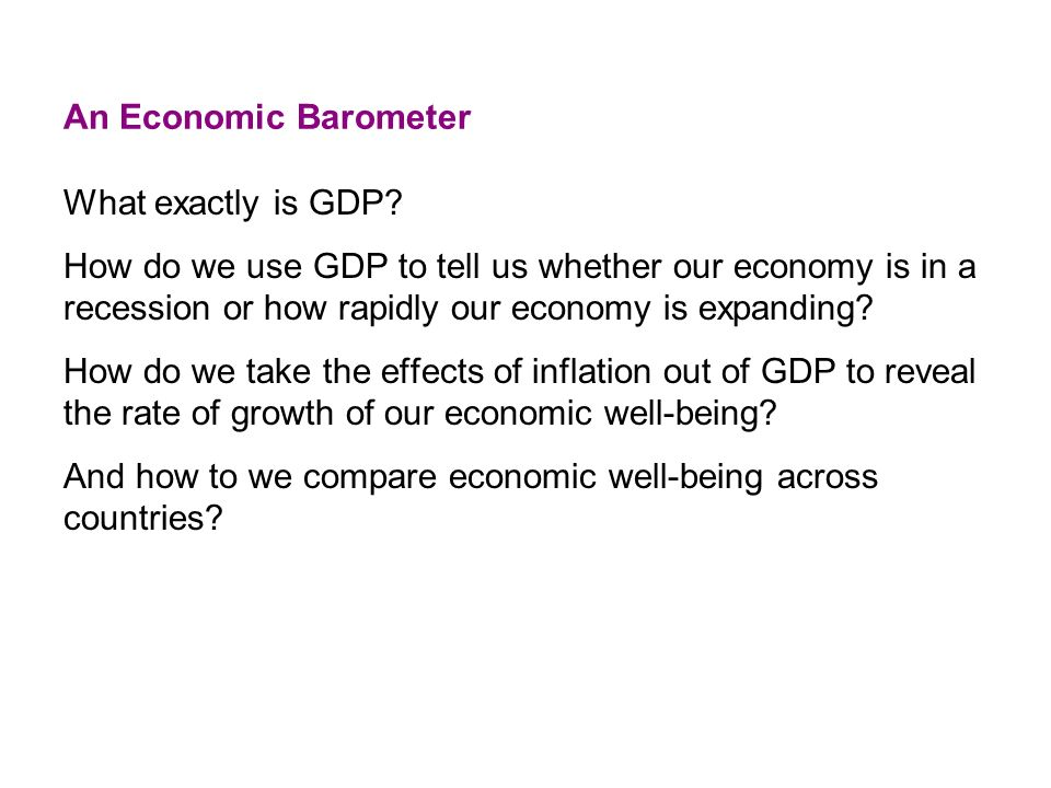 An Economic Barometer What exactly is GDP