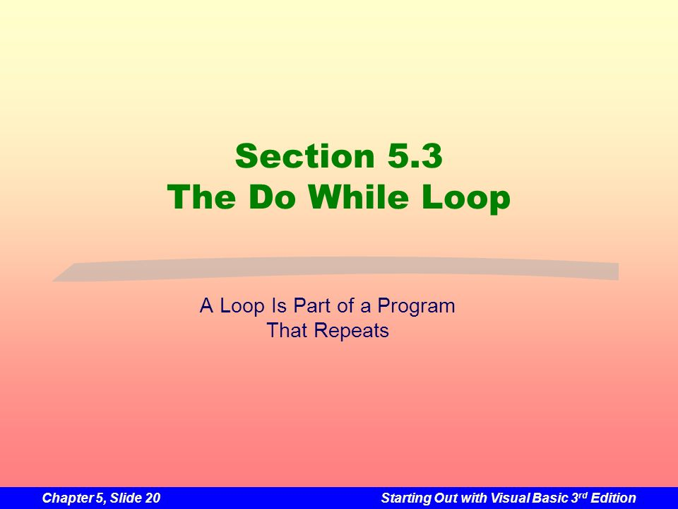 Section 5.3 The Do While Loop