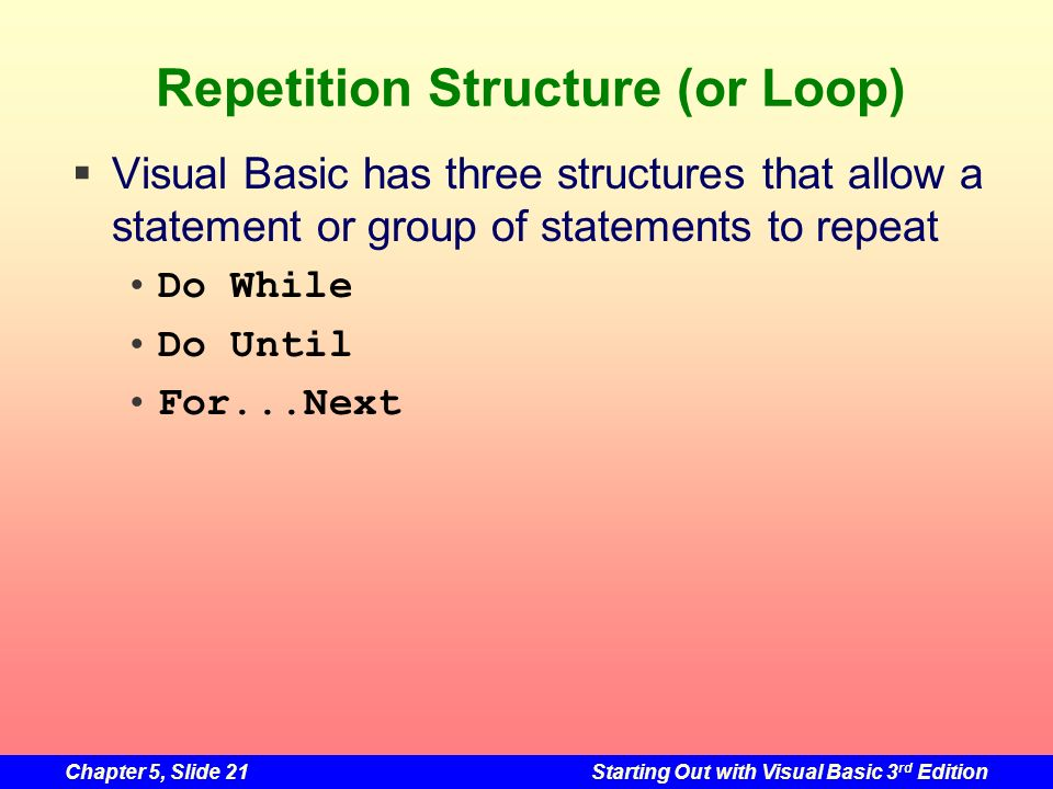 Repetition Structure (or Loop)
