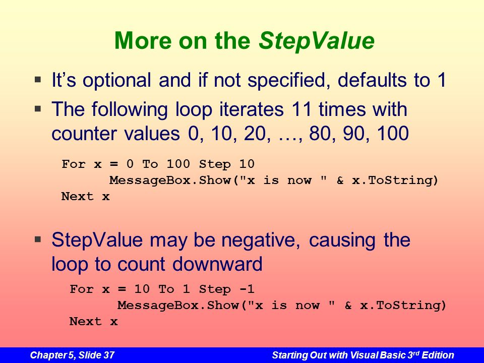More on the StepValue It's optional and if not specified, defaults to 1.