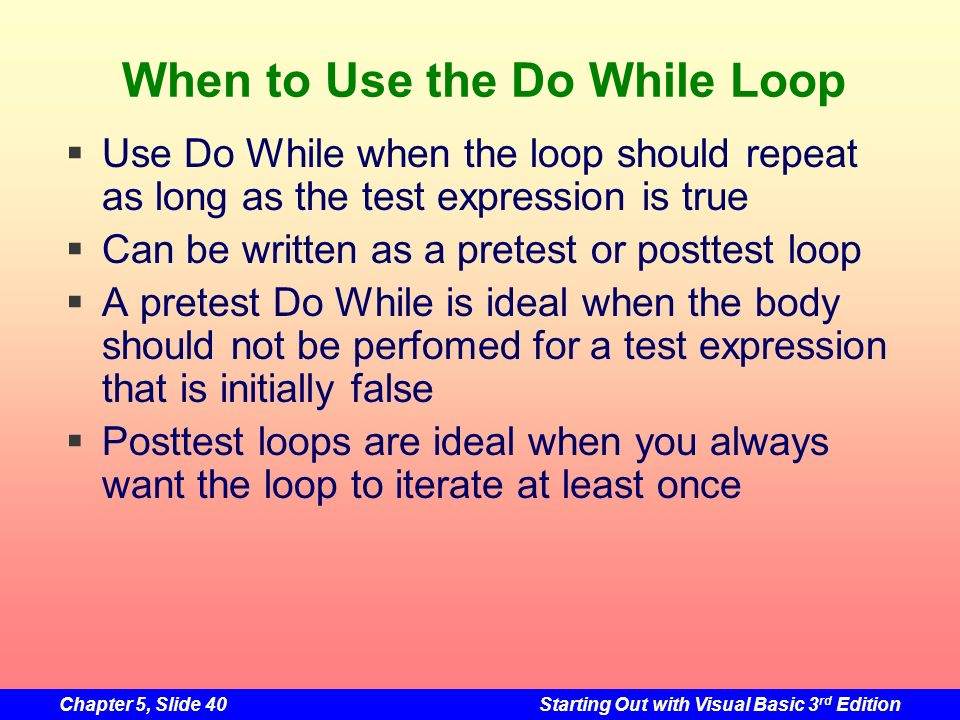 When to Use the Do While Loop