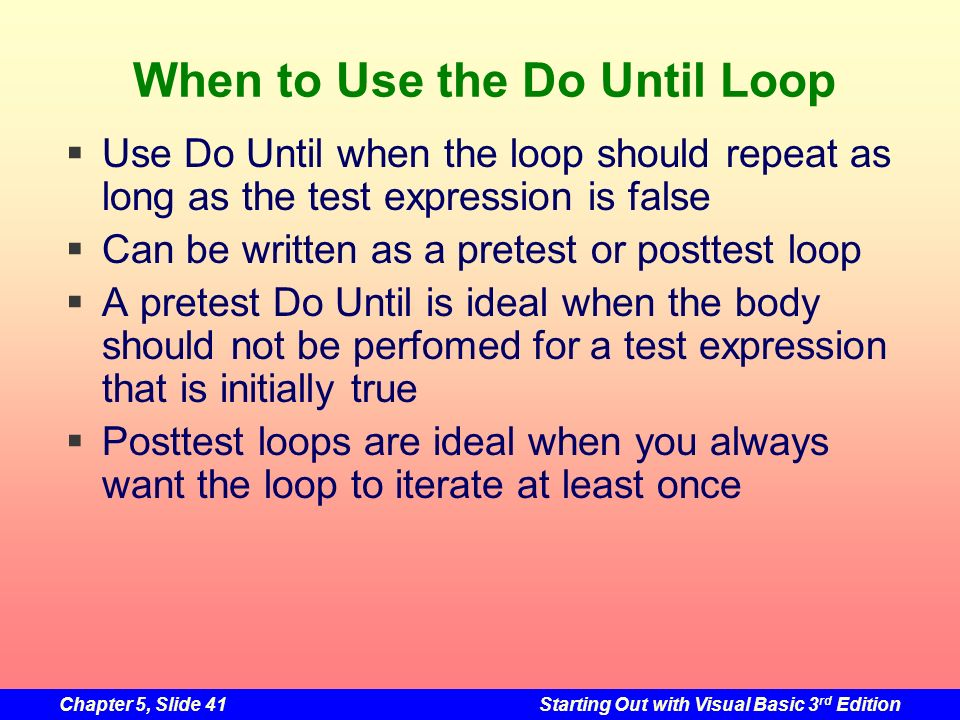 When to Use the Do Until Loop