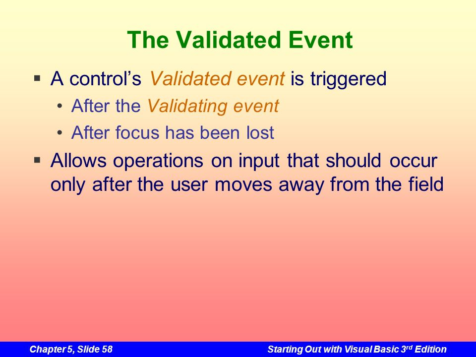 The Validated Event A control's Validated event is triggered