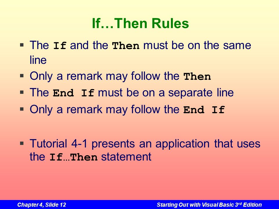 If…Then Rules The If and the Then must be on the same line