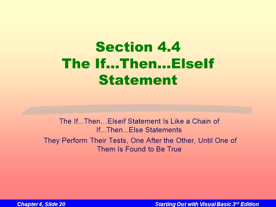 Section 4.4 The If…Then…ElseIf Statement