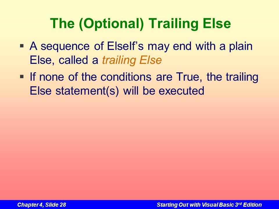 The (Optional) Trailing Else