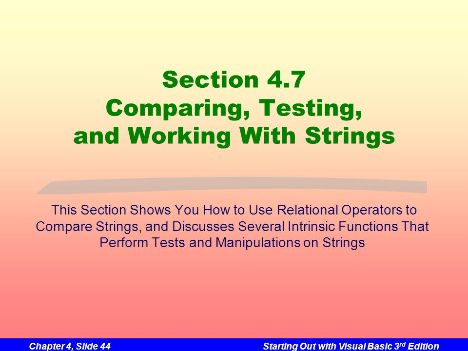 Section 4.7 Comparing, Testing, and Working With Strings