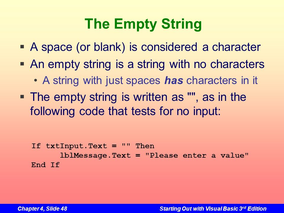 The Empty String A space (or blank) is considered a character