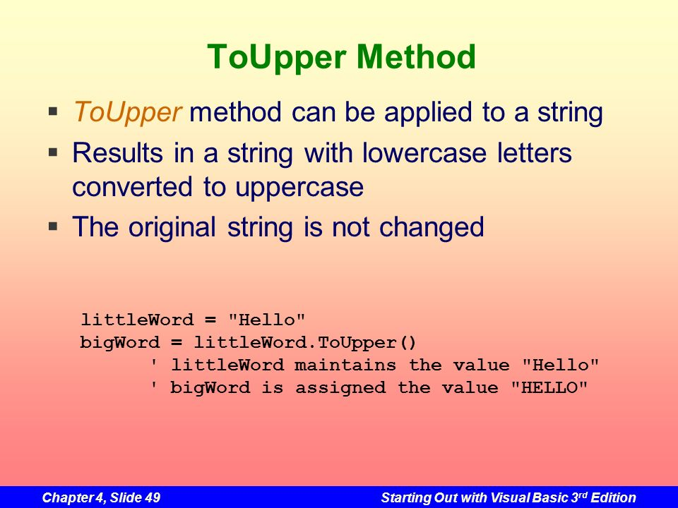 ToUpper Method ToUpper method can be applied to a string