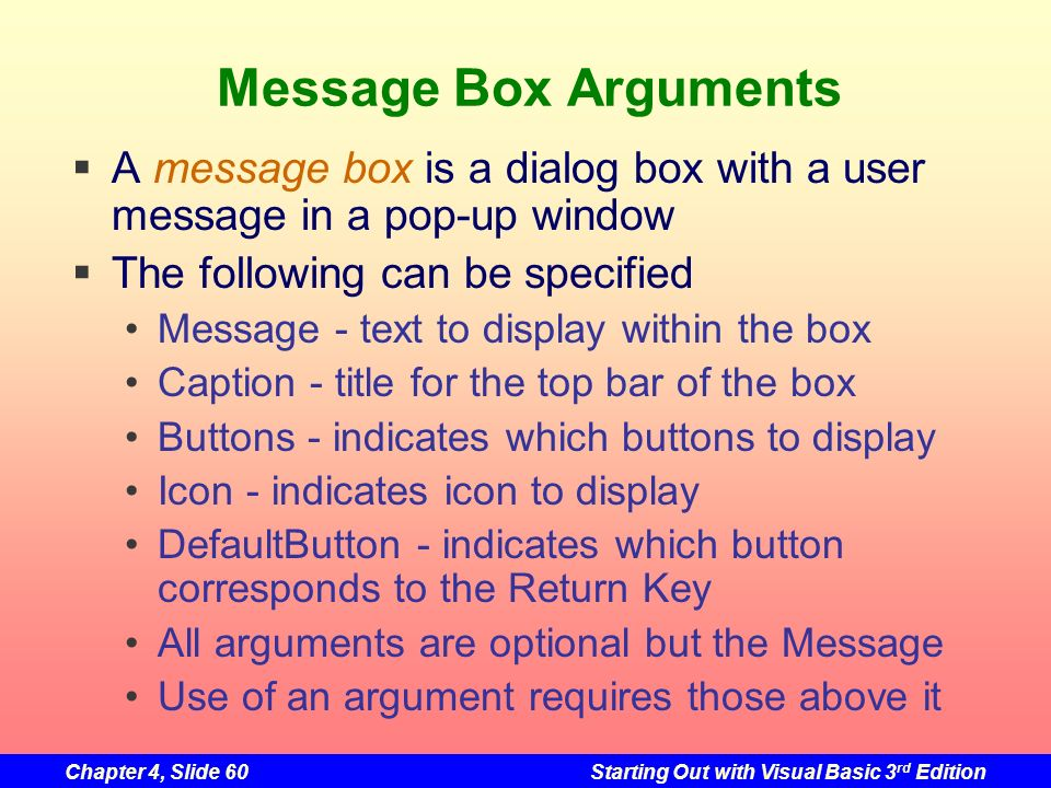 Message Box Arguments A message box is a dialog box with a user message in a pop-up window. The following can be specified.