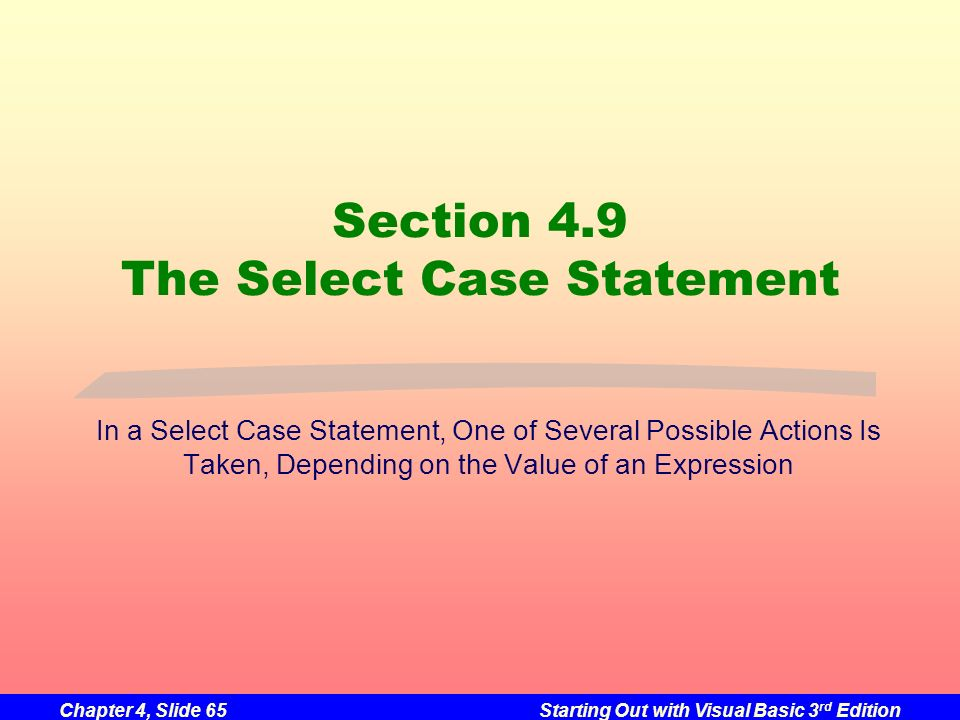 Section 4.9 The Select Case Statement