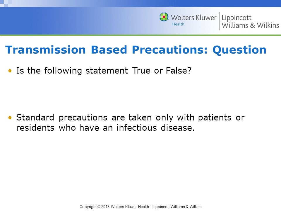 Transmission Based Precautions: Question