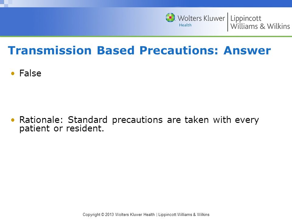 Transmission Based Precautions: Answer